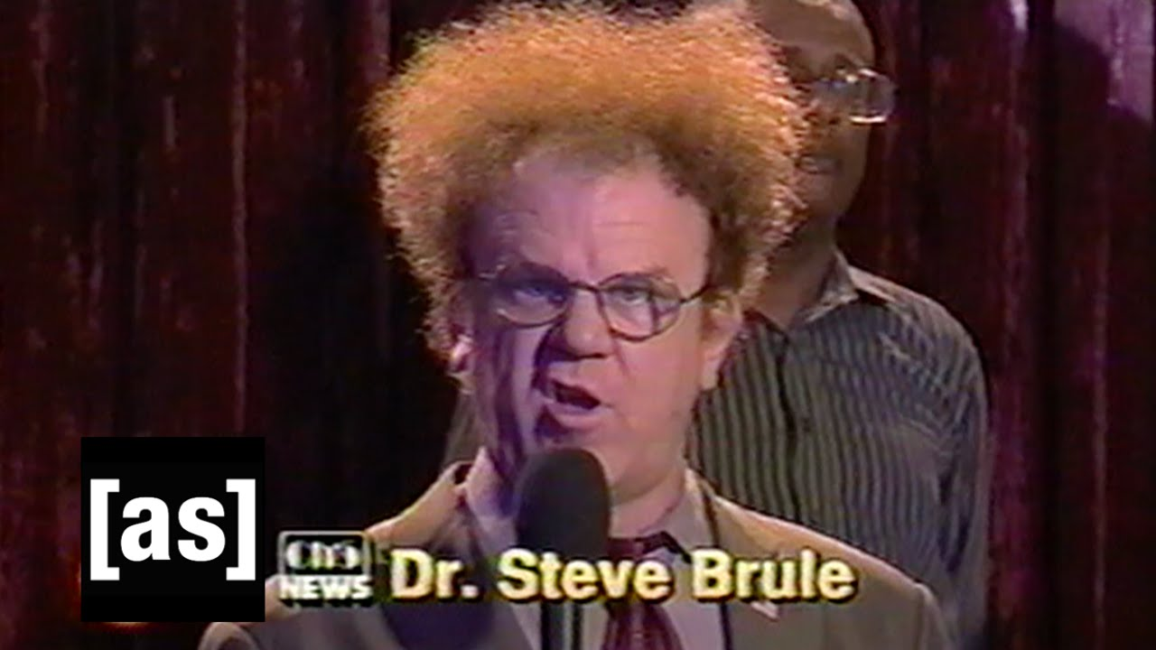 For Your Health, with Dr. Steve Brule